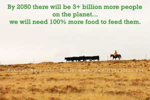 By 250 there will be 3+ billion more people on the planet and we will need 100% more food
